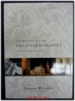 Der Wiederaufbau des Dresdner Schlosses : eine Baudokumentation bis 2007.