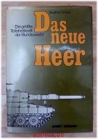 Das neue Heer : Die größte Teilstreitkraft der Bundeswehr.