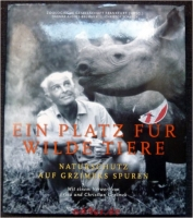 Ein Platz für wilde Tiere : Naturschutz auf Grzimeks Spuren.