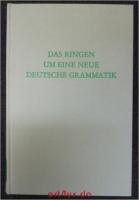Das Ringen um eine neue deutsche Grammatik : Aufsätze aus drei Jahrzehnten (1929-1959).