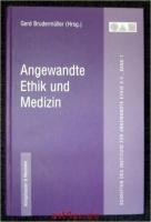 Angewandte Ethik und Medizin.
