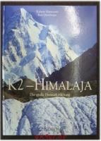K2 - Himalaja : die große Herausforderung.