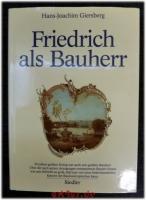 Friedrich als Bauherr : Studien zur Architektur des 18. Jahrhunderts in Berlin und Potsdam.