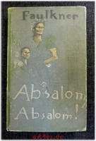 Absalom, Absalom! Roman.