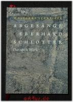 Abgesänge : Eberhard Schlotter - das späte Werk.