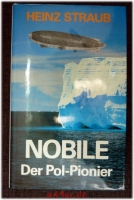 Nobile, der Pol-Pionier : die Italia-Katastrophe in der Arktis.