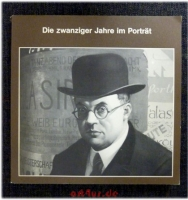 Die zwanziger Jahre im Porträt : Porträts in Deutschland 1918 - 1933 : Malerei, Graphik, Fotografie, Plastik ; [Rhein. Landesmuseum Bonn, Ausstellung 10.9. - 24.10.1976]