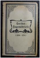 Goethes Jugendbriefe (1764-71) : Mit Einleitungen und erklärenden Anmerkungen herausgegeben von Adolf Voigt.