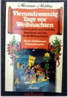 Vierundzwanzig Tage vor Weihnachten : Geschichten, Lieder u. Gedichte ; Brauchtum u. Tips für d. Weihnachtszeit.