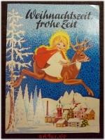 Weihnachtszeit, frohe Zeit
