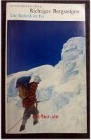 Richtiges Bergsteigen : Technik im Eis.