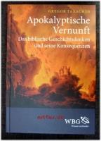 Apokalyptische Vernunft : das biblische Geschichtsdenken und seine Konsequenzen.