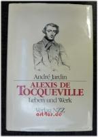 Alexis de Tocqueville : Leben und Werk