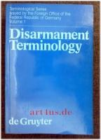 Disarmament terminology = Terminologie der Abrüstung : Terminological Series Vol. 1