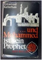 ... und Mohammed ist sein Prophet : Die Glaubenswelt der Moslems
