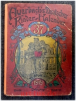 Auerbach`s Deutscher Kinder-Kalender auf das Jahr 1919 : Eine Festgabe für Knaben und Mädchen jeden Alters : Begründet v. Aug. Berth. Auerbach : 37.Jahrgang.
