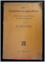 Das Seelenleben des Jugendlichen : Versuch einer Analyse und Theorie der psychischen Pubertät.