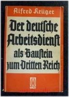 Der deutsche Arbeitsdienst als Baustein zum Dritten Reich.