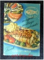 Täglich einmal : morgens, mittags,  oder abends : Fisch schmeckt immer : Praktische Ratschläge und vielerlei Seefisch-Rezepte.