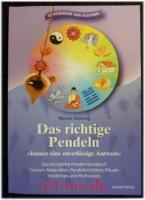 Das richtige Pendeln : immer eine zuverlässige Antwort ; das komplette Pendel-Handbuch ; Formen, Materialien, Pendeltechniken, Rituale, Insidertips und Profiwissen.