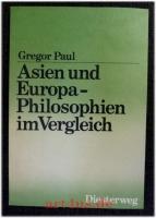 Asien und Europa - Philosophien im Vergleich.