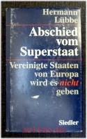 Abschied vom Superstaat : Vereinte Staaten von Europa wird es nicht geben.