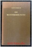 Die Klosterimmunität seit dem Investiturstreit : Untersuchungen z. Verfassungsgeschichte d. dt. Reiches u.d. dt. Kirche.