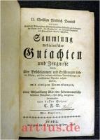Sammlung medicinischer Gutachten und Zeugnisse welche über Besichtigungen und todter Körper, und bey andern rechtlichen Untersuchungen an verschiedene Gerichte ertheilt worden (1776/77)