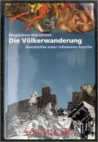 Die Völkerwanderung : Geschichte einer ruhelosen Epoche im 4. und 5. Jahrhundert.