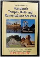Handbuch der Tempel-, Kult- und Ruinenstätten der Welt : archäologische Stätten, Heiligtümer, antike Ortsnamen, Nekropolen.