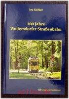 100 Jahre Woltersdorfer Straßenbahn.