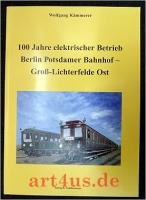 100 Jahre elektrischer Betrieb Berlin Potsdamer Bahnhof - Groß Lichterfelde Ost.