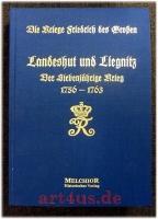 Die Kriege Friedrich des Großen : Der Siebenjährige Krieg 1756-1763 : Band 12: Landeshut und Liegnitz.