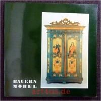 Bauernmöbel : Ausstellung im Freilichtmuseum d. Bezirks Oberbayern an d. Glentleiten, 7. Mai - 4. Dezember 1983.