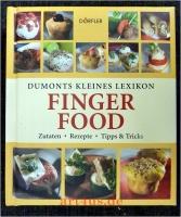 Dumonts kleines Lexikon Fingerfood : Zutaten, Rezepte, Tipps & Tricks.