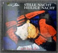 Stille Nacht, Heilige Nacht : Geschichte und Ausbreitung eines Liedes. [24. Dez. 1818 - 24. Dez. 1968. 150 Jahre Stille Nacht, Heilige Nacht].