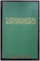Benito Mussolini : Aufstieg, Grösse, Niedergang.