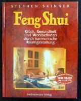 Feng-Shui : Glück, Gesundheit und Wohlbefinden durch harmonische Raumgestaltung.