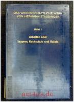 Das wissenschaftliche Werk von Hermann Staudinger : Bd. 1 : Arbeiten über Isopren, Kautschuk und Balata.