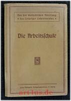 Die Arbeitsschule : Beiträge aus Theorie und Praxis : Aus der Methodischen Abteilung des Leipziger Lehrervereins.