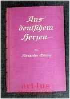 Aus deutschem Herzen, ein Lebensspiegel : Lyrisches und Vaterländisches.