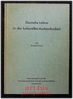 Deutsche Lehrer in der kulturellen Auslandsarbeit.