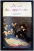 Der Eid des Hippokrates : Ärzteerinnerungen aus 4 Jahrhunderten. Von Paracelsus bis Paul Ehrlich.