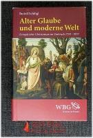 Alter Glaube und moderne Welt : Europäisches Christentum im Umbruch 1750 - 1850.
