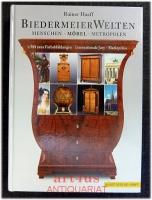 BiedermeierWelten : Menschen, Möbel, Metropolen ; [1.500 neue Farbabbildungen, internationale Jury, Marktpreise].
