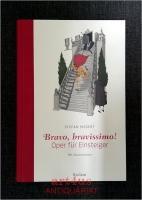 Bravo, bravissimo! : Oper für Einsteiger
