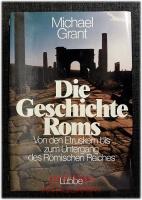 Die Geschichte Roms : Von den Etruskern bis zum Untergang des Römischen Reiches.