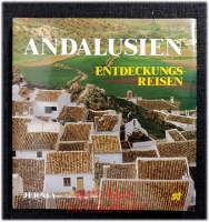 Andalusien : Entdeckungsreisen.