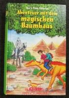 Abenteuer mit dem magischen Baumhaus . Sammelband [enthält: Im Tal der Dinosaurier, Der geheimnisvolle Ritter, Das Geheimnis der Mumie, Der Schatz der Piraten]