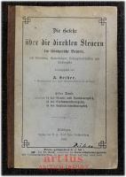 Die Gesetze über die direkten Steuern im Königreiche Bayern, mit Einleitung, Anmerkungen, Vollzugsvorschriften und Sachregister.